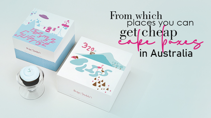 FROM WHICH PLACES YOU CAN GET CHEAP CAKE BOXES IN AUSTRALIA