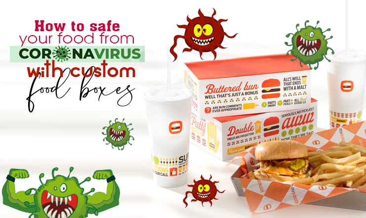 How to safe your food from Corona virus with custom food boxes