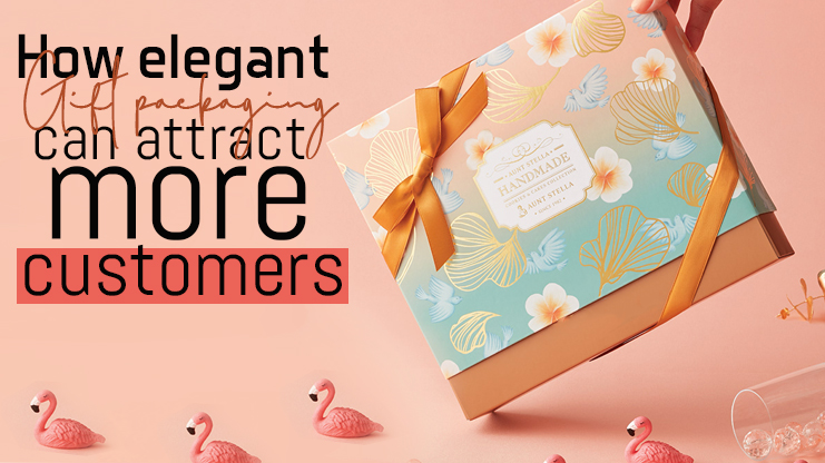 How elegant gift packaging can attract more customers.
