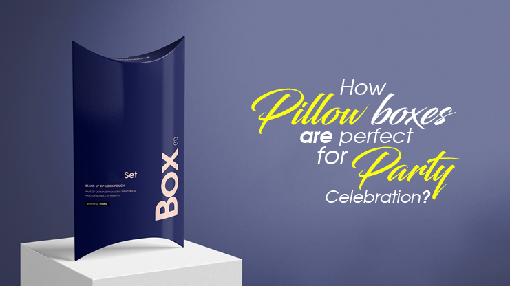 How pillow boxes are perfect for party celebration