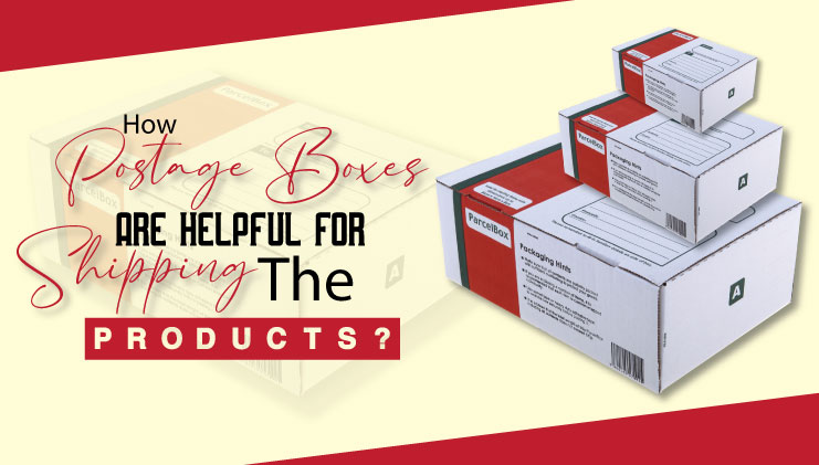 How postage boxes are helpful for shipping the products?