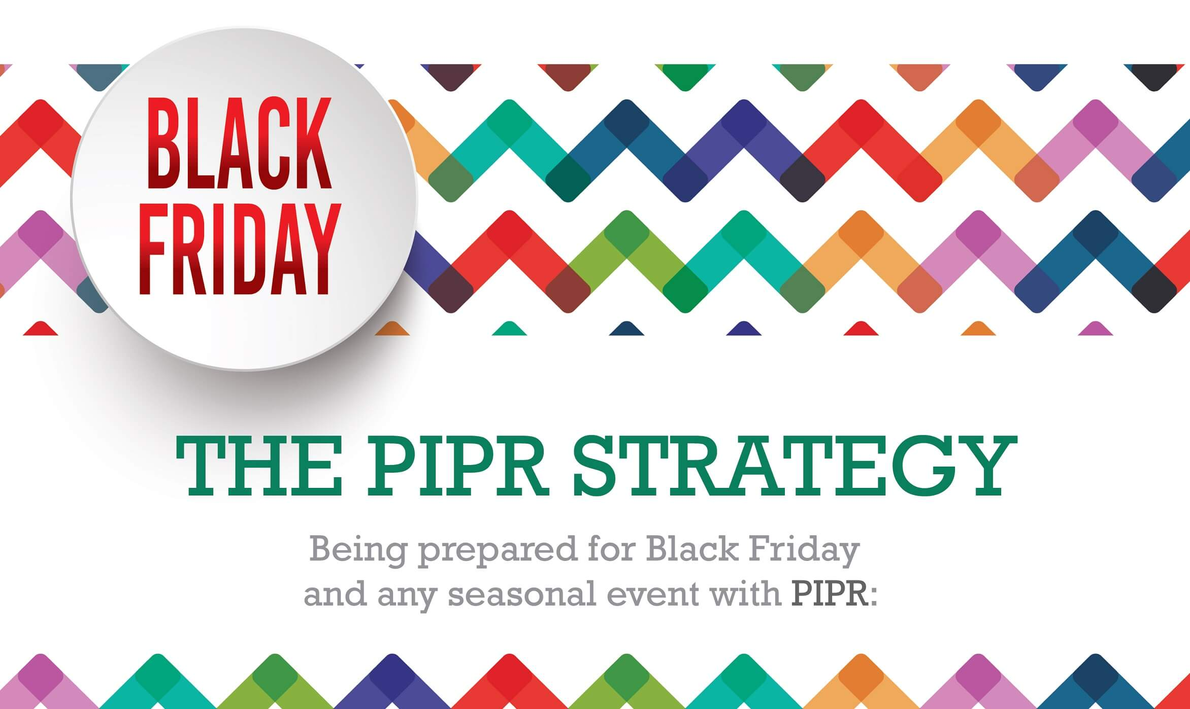 The Packaging Industry and PIPR Strategy for Black Friday