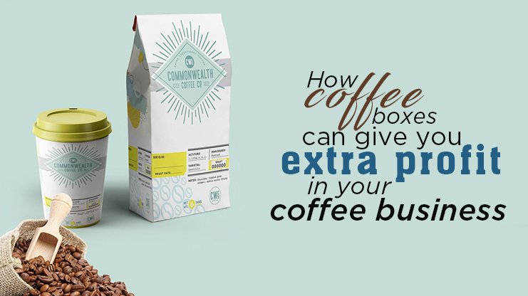 How coffee boxes can give you extra profit in your coffee business