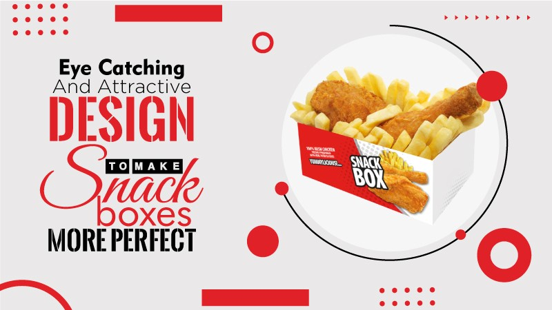 Eye-catching and Attractive Design to Make Snack Boxes More Perfect