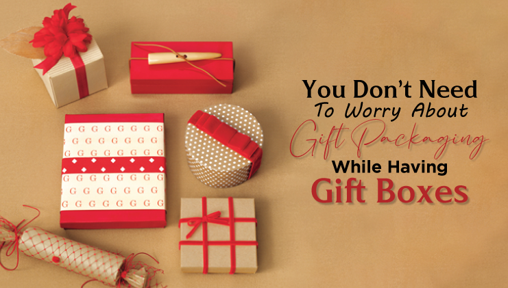 You Don't need to worry about gift packaging while having gift boxes